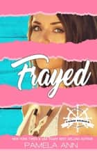 Frayed [Torn Series] ebook by Pamela Ann