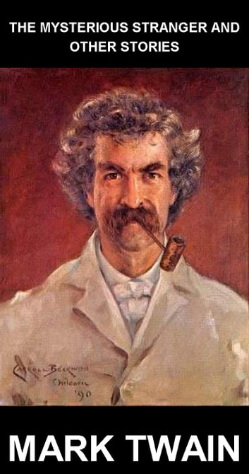 The Mysterious Stranger and Other Stories [avec Glossaire en Français] ebook by Mark Twain,Eternity Ebooks