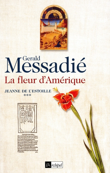 Jeanne de l'Estoille T3 - La fleur d'Amérique ebook by Gerald Messadié