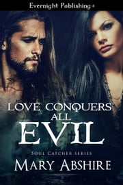 Love Conquers All Evil ebook by Mary Abshire