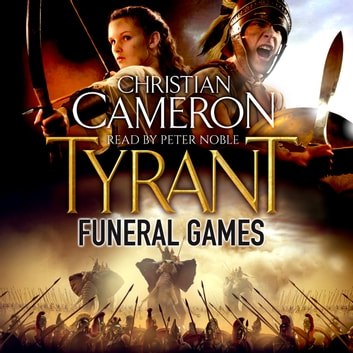Tyrant: Funeral Games audiobook by Christian Cameron