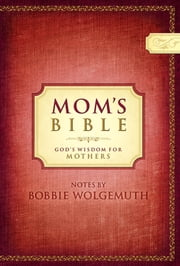 NCV, Mom's Bible, eBook - God's Wisdom for Mothers ebook by Bobbie Wolgemuth