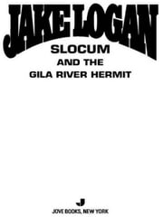 Slocum 342 - Slocum and the Gila River Hermit ebook by Jake Logan