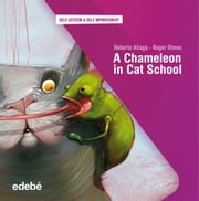 A CHAMELEON IN CAT SCHOOL ebook by Roberto Aliaga Sánchez,Roger Olmos