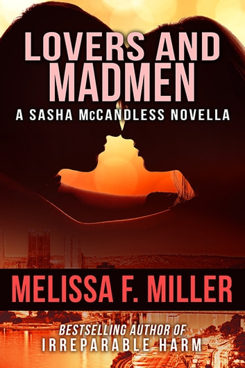 Lovers and Madmen - A Sasha McCandless Novella (4.5) ebook by Melissa F. Miller