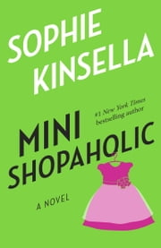 Mini Shopaholic - A Novel ebook by Sophie Kinsella