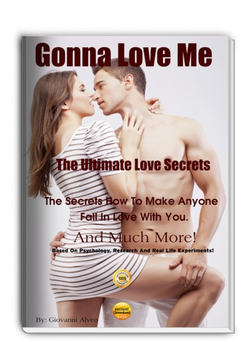 The Ultimate Love Secrets - Gonna Love Me ebook by Giovanni Alveo