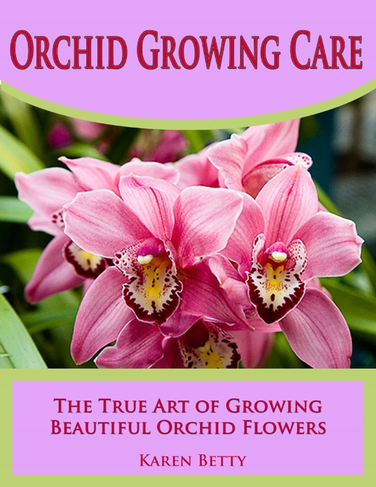 Orchid Growing Care The True Art Of Growing Beautiful Orchid