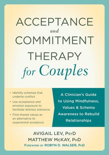 Acceptance and commitment therapy for couples ebook door avigail lev acceptance and commitment therapy for couples a clinicians guide to using mindfulness values fandeluxe Images