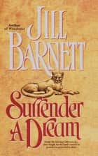 Surrender a Dream ebook by Jill Barnett