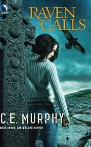 Raven Calls ebook by C.E. Murphy