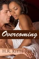 Overcoming ebook by H. R. Kitte-Rojas