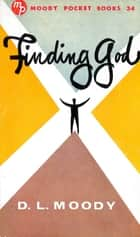Finding God ebook by Dwight L. Moody