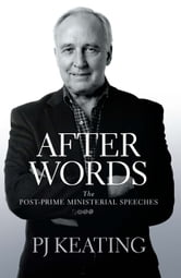 After Words - Post-Prime Ministerial Speeches ebook by PJ Keating