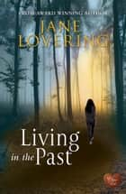 Living in the Past (Choc Lit) ebook by Jane Lovering