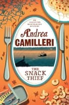 The Snack Thief ebook by Andrea Camilleri