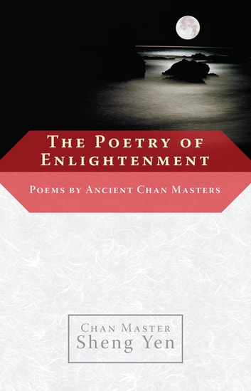 The Poetry of Enlightenment - Poems by Ancient Chan Masters ebook by Master Sheng Yen