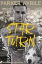 Star Turn ebook by Parker Avrile