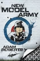 New Model Army ebook by Adam Roberts