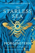 The Starless Sea - the spellbinding Sunday Times bestseller ebook by