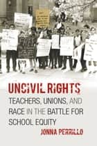 Uncivil Rights ebook by Jonna Perrillo