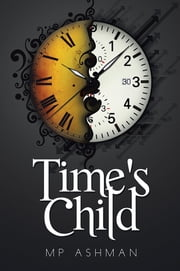 Time's Child ebook by MP Ashman