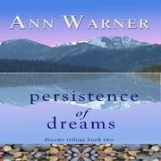 Persistence of Dreams - Dreams Trilogy Book Two audiobook by Ann Warner