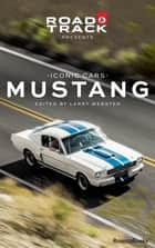 Road & Track Iconic Cars: Ford Mustang ebook by Road & Track