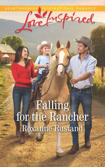 Falling For The Rancher (Mills & Boon Love Inspired) (Aspen Creek Crossroads, Book 5) ebook by Roxanne Rustand