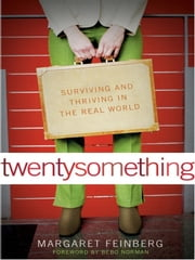 twentysomething - Surviving and Thriving in the Real World ebook by Margaret Feinberg