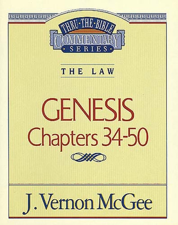 Thru the Bible Vol. 03: The Law (Genesis 34-50) ebook by J. Vernon McGee