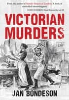 Victorian Murders ebook by Jan Bondeson