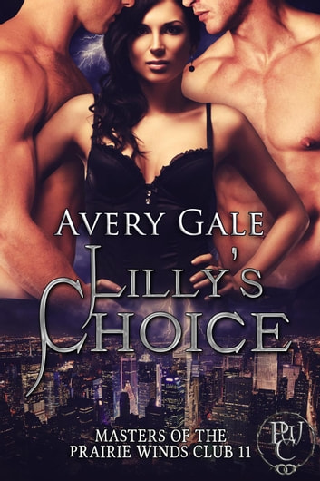 Lilly's Choice - Masters of the Prairie Winds Club, #11 ebook by Avery Gale