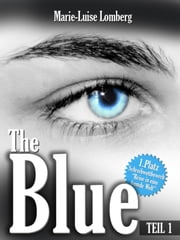 The Blue - Teil I ebook by Marie-Luise Lomberg