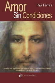 Amor sin condiciones ebook by Paul Ferrini