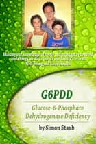 G6PDD Glucose-6-Phosphate Dehydrogenase Deficiency ebook by Simon Staub