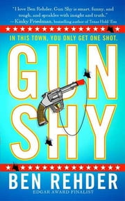 Gun Shy - A Blanco County, Texas, Novel ebook by Ben Rehder