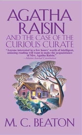 Agatha Raisin and the Case of the Curious Curate ebook by M. C. Beaton