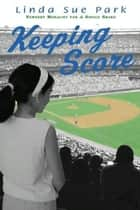 Keeping Score ebook by Linda Sue Park