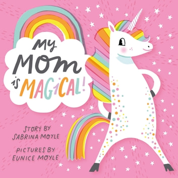 My Mom Is Magical! (A Hello!Lucky Book) ebook by Hello!Lucky