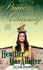 Princess Charming ebook by Heather MacAllister
