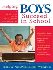 Helping Boys Succeed in School ebook by Rich Weinfeld, Terry W. Neu