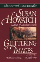 Glittering Images - A Novel ebook by Susan Howatch