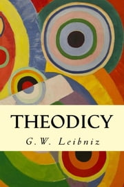 Theodicy ebook by G.W. Leibniz