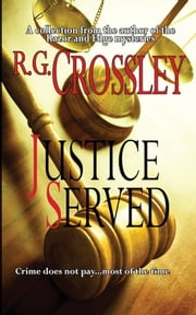 Justice Served ebook by R.G. Crossley