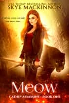 Meow ebook by Skye MacKinnon