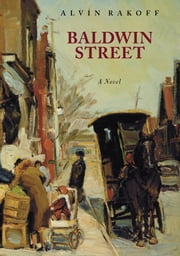 Baldwin Street - A Novel ebook by Alvin Rakoff