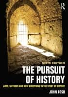 The Pursuit of History ebook by John Tosh