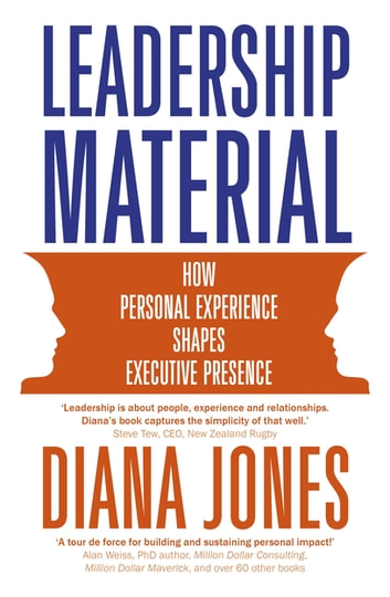 Leadership Material - How Personal Experience Shapes Executive Presence ebook by Diana Jones