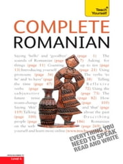 Complete Romanian Beginner to Intermediate Course - Learn to read, write, speak and understand a new language with Teach Yourself ebook by Dennis Deletant,Yvonne Alexandrescu